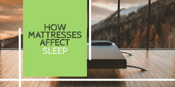 How Mattresses Affect Sleep