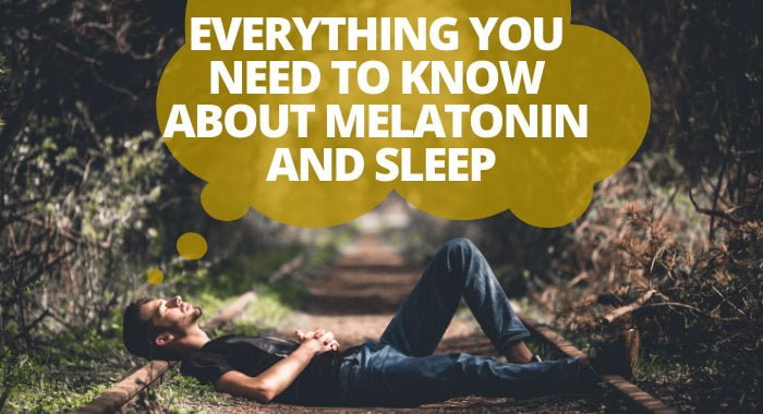 Everything You Need To Know About Melatonin And Sleep