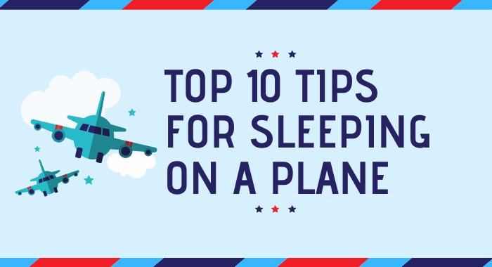 Top 10 Tips For Sleeping On A Plane