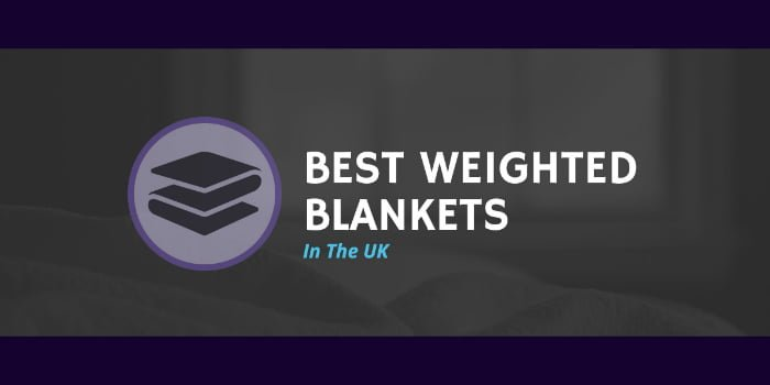 The Best Weighted Blankets In The UK