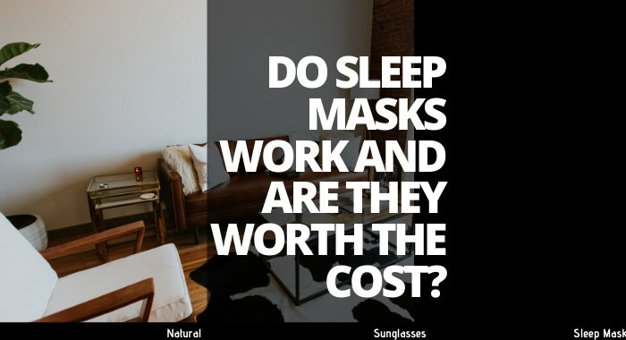 Do Sleep Masks Work And Are They Worth The Cost
