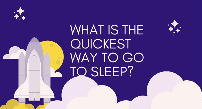 What Is The Quickest Way To Go To Sleep?