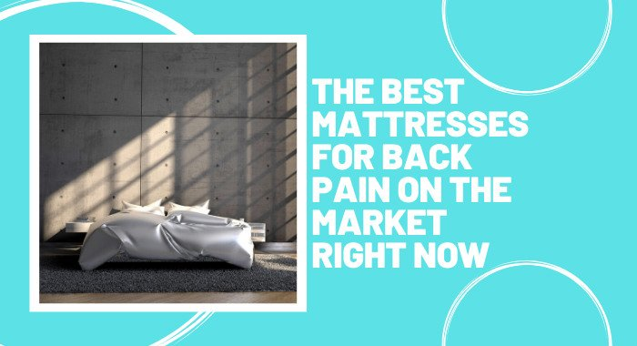The Best Mattresses For Bad Backs On The Market Right Now