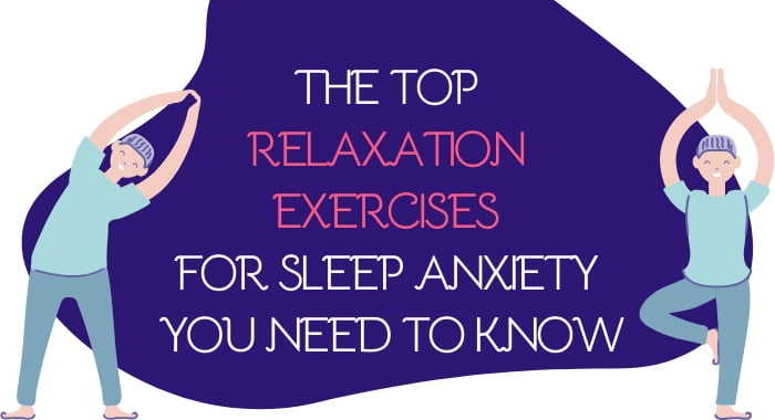 The Top Relaxation Exercises For Sleep Anxiety You Need To Know