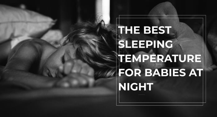 The Best Sleeping Temperature For Babies At Night