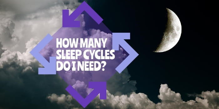How Many Sleep Cycles Do I Need And Why Are They Important_