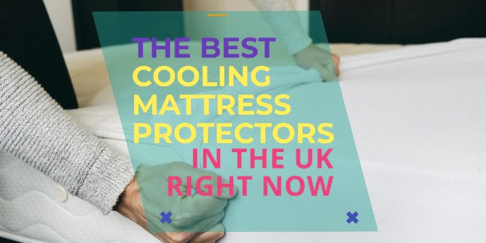 The Best Cooling Mattress Protectors In The UK Right Now