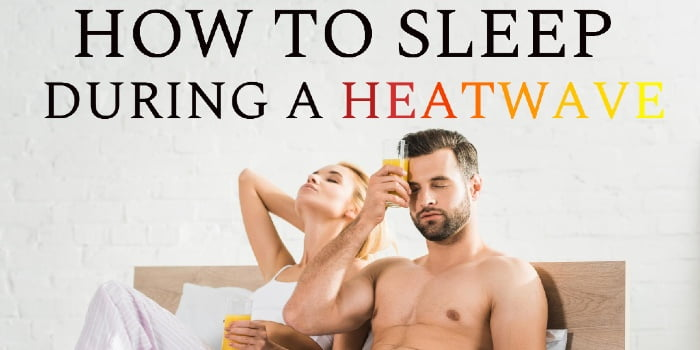 How To Sleep During A Heatwave
